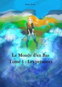 Héloïse De Ré, Les prémices, version autoéditée