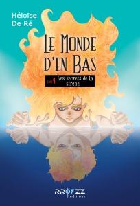 Héloïse De Ré, Le Monde d'en Bas, tome 4 : les secrets de la sirène (couverture)