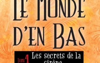 Héloïse De Ré, Le Monde d'en Bas, tome 4 : les secrets de la sirène